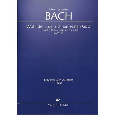 Kantate 139 Wohl dem der sich auf seinen Gott BWV 139