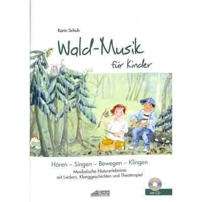 Wald Musik fuer Kinder