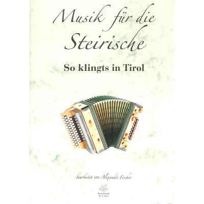 So klingts in Tirol | Musik für die Steirische