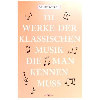 111 Werke der klassischen Musik die man kennen ...