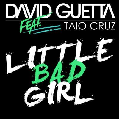 Little Bad Girl (feat. Taio Cruz) David Guetta