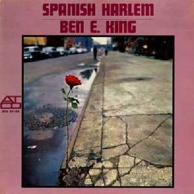 Spanish Harlem Ben E. King