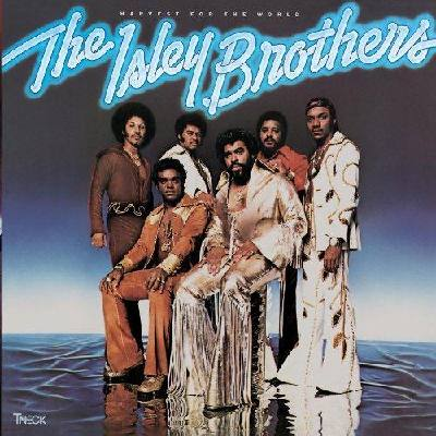 Harvest For The World The Isley Brothers