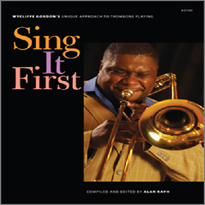 sing-it-first-wycliffe-gordon-s-unique-approach-to-trombone-playing-, 19.99 EUR @ notenbuch-de