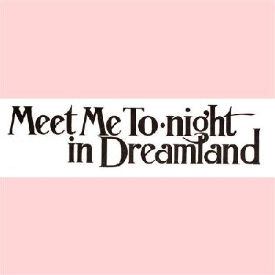 meet-me-tonight-in-dreamland