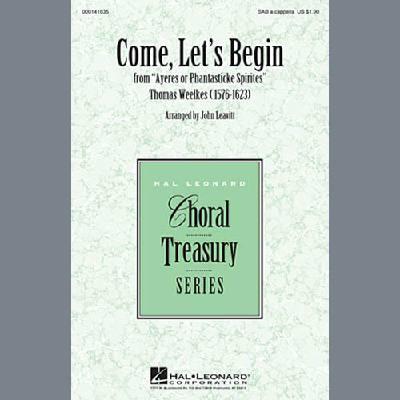 Come, Let´s Begin (arr. John Leavitt)