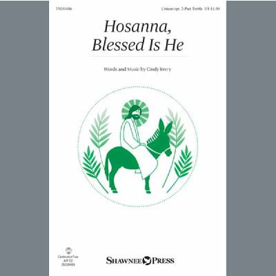Hosanna, Blessed Is He