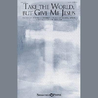 take-the-world-but-give-me-jesus-arr-j-b-taylor-, 1.99 EUR @ notenbuch-de