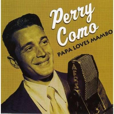Papa Loves Mambo Perry Como
