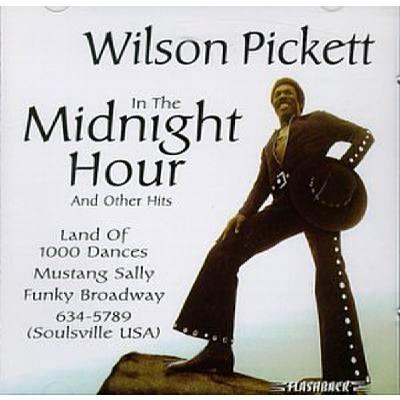 In The Midnight Hour Wilson Pickett
