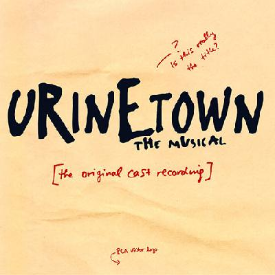 Follow Your Heart Urinetown (Musical)