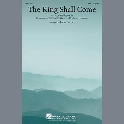 The King Shall Come (arr. John Leavitt)