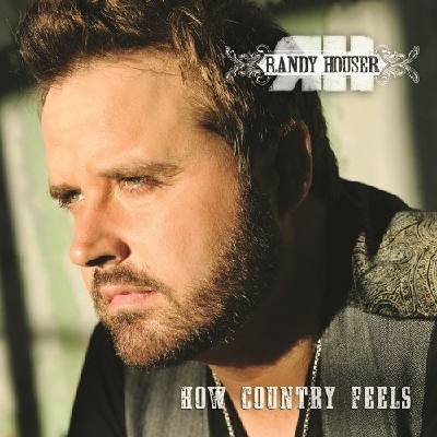 How Country Feels Randy Houser