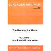 The Name of the game + 60 Jahre und kein bisschen weise