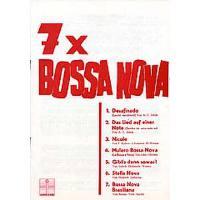7 X BOSSA NOVA