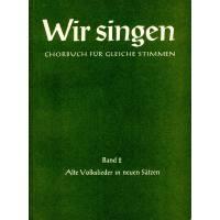 WIR SINGEN 2 - ALTE VOLKSLIEDER IN NEUEN SAETZEN
