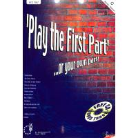 PLAY THE FIRST PART OR YOUR OWN PART