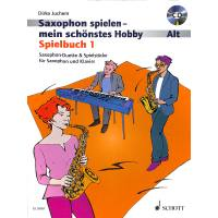 Saxophon spielen mein schönstes Hobby - Spielbuch 1