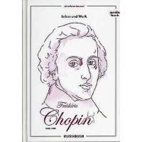 Frederic Chopin - Leben und Werk