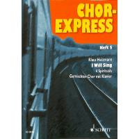 Chor Express 5 - I will sing - 4 Spirituals