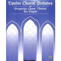 12 choral preludes on gregorian chant themes