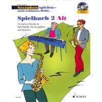 Saxophon spielen mein schönstes Hobby - Spielbuch 2