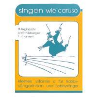 Singen wie Caruso - kleines Vitamin C