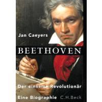 Beethoven - der einsame Revolutionär | Eine Biographie