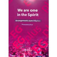 We are one in the spirit - Arrangements zum EGplus