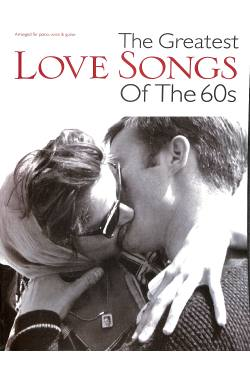 The greatest love songs of the 60's