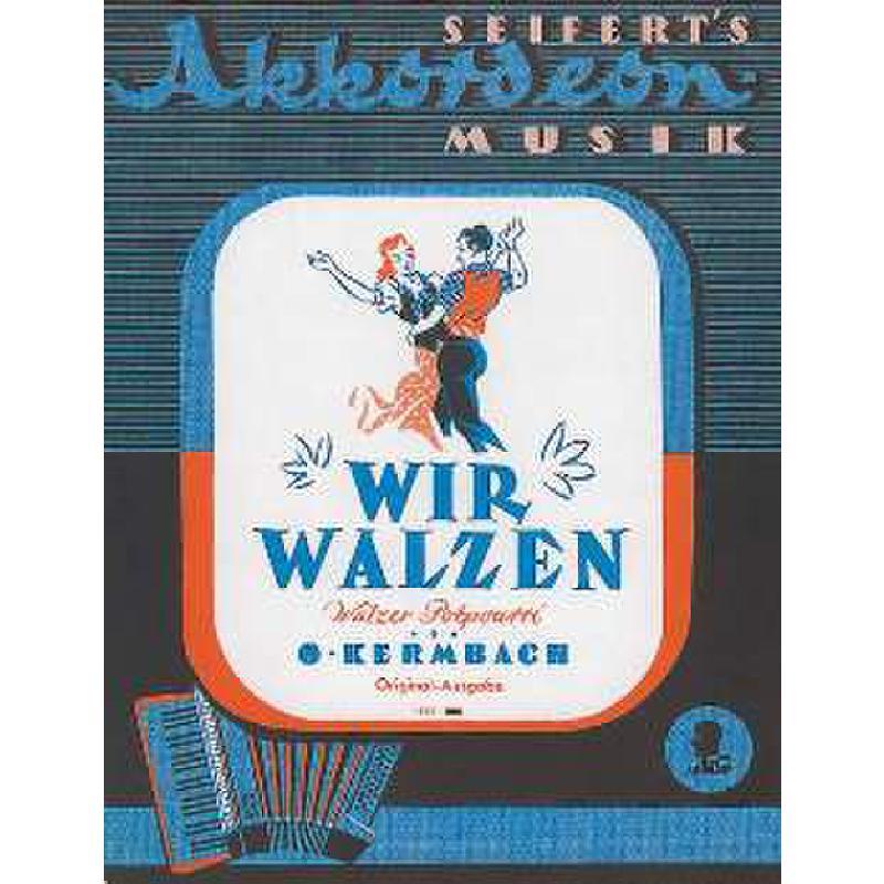 Titelbild für AV 1657 - WIR WALZEN - POTPOURRI (ORIG)