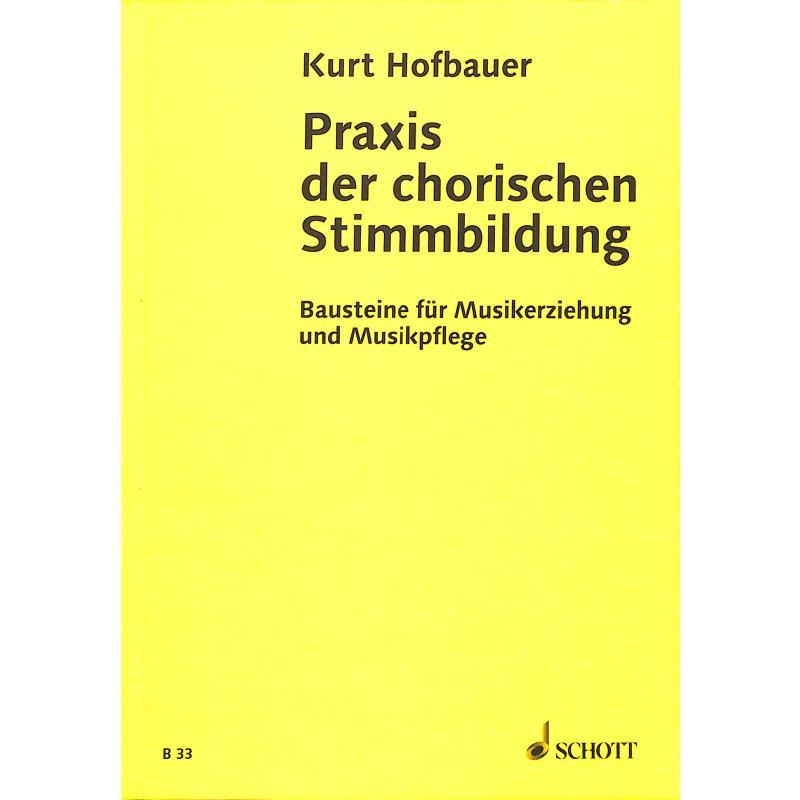 Titelbild für B 33 - PRAXIS DER CHORISCHEN STIMMBILDUNG