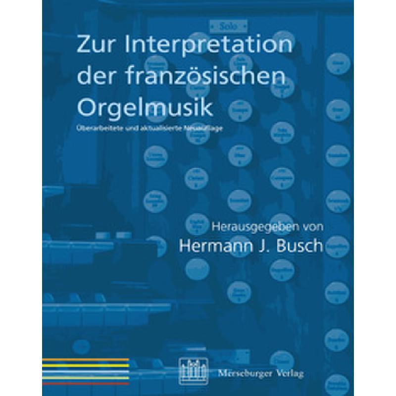 Titelbild für MERS 1136 - ZUR INTERPRETATION DER FRANZOESISCHEN ORGELMUSIK