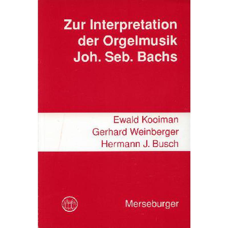 Titelbild für MERS 1187 - ZUR INTERPRETATION DER ORGELMUSIK J S BACHS