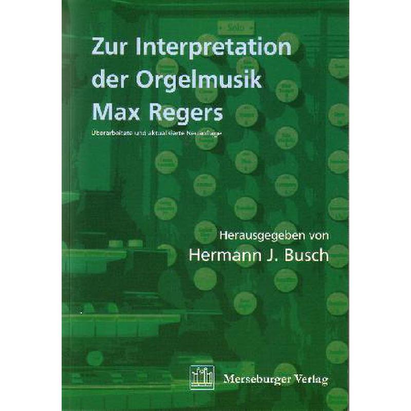 Titelbild für MERS 1537 - ZUR INTERPRETATION DER ORGELMUSIK MAX REGERS