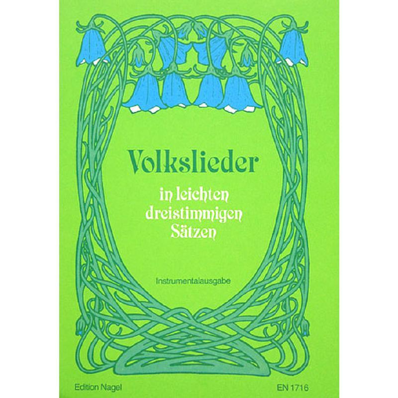 Titelbild für EN 1716 - VOLKSLIEDER IN LEICHTEN DREISTIMMIGEN SAETZEN (1978)