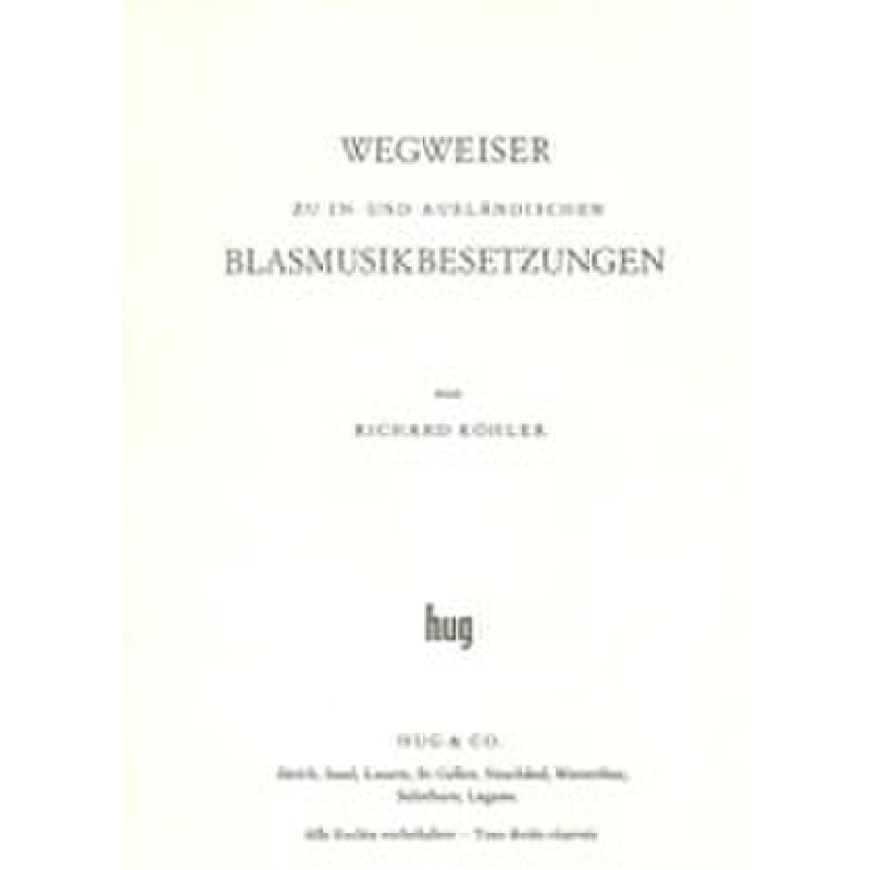 Titelbild für GH 10871 - WEGWEISER ZU IN UND AUSLAENDISCHEN BLASMUSIKBESETZUNGEN