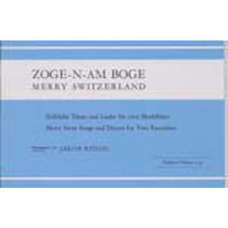 Titelbild für PE 754 - ZOGE-N-AM BOGE FROEHLICHE TAENZE + LIEDER
