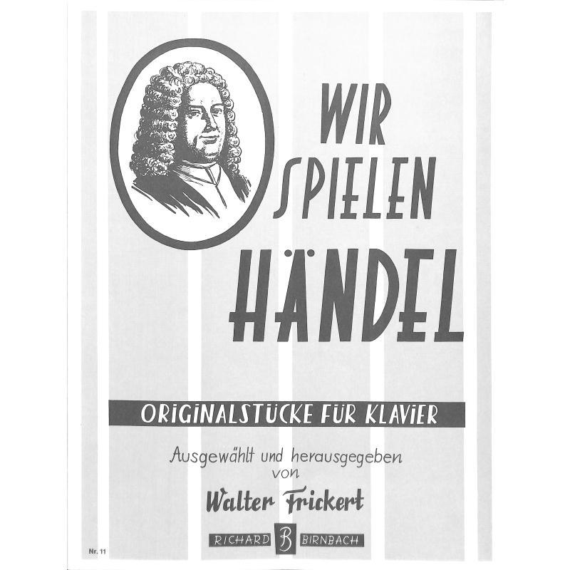 Titelbild für BB 11 - WIR SPIELEN HAENDEL