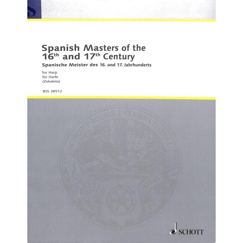 Titelbild für BSS 38512 - SPANISH MASTERS OF THE 16 + 17 CENTURY