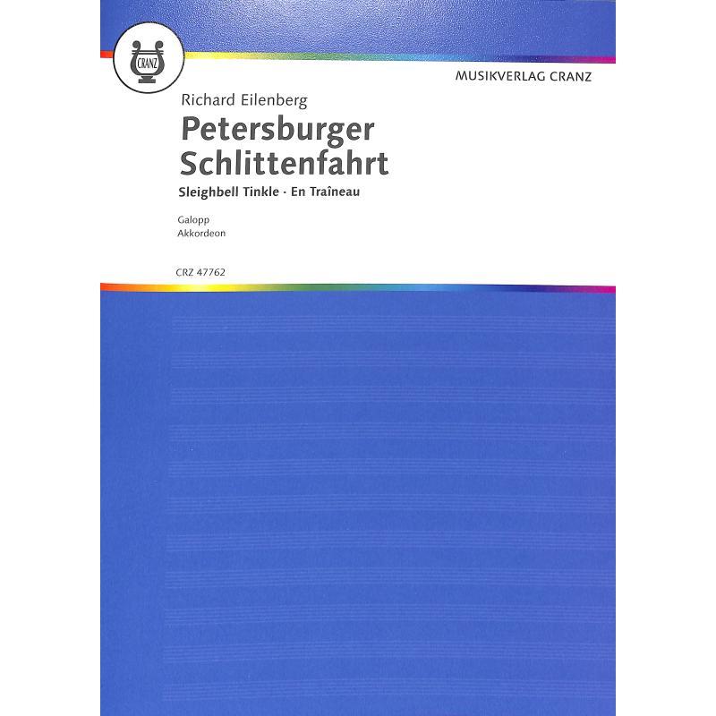 Titelbild für CRZ 47762 - PETERSBURGER SCHLITTENFAHRT OP 57