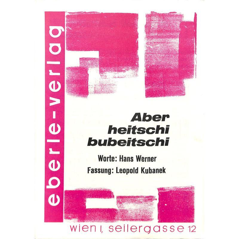 Titelbild für EBERLE 4584 - ABER HEITSCHI BUMBEIDSCHI