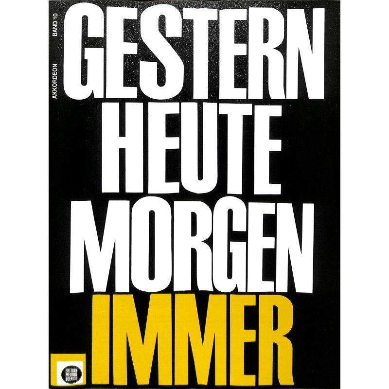 Titelbild für EMZ 2107031 - GESTERN HEUTE MORGEN IMMER 10