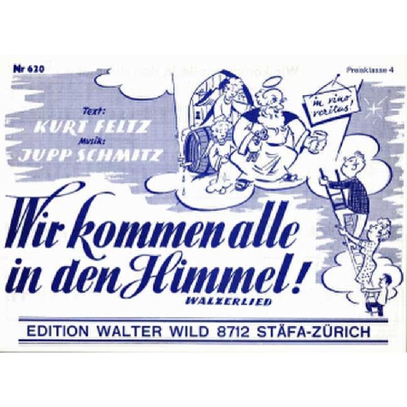 Titelbild für H 6070039 - WIR KOMMEN ALLE IN DEN HIMMEL