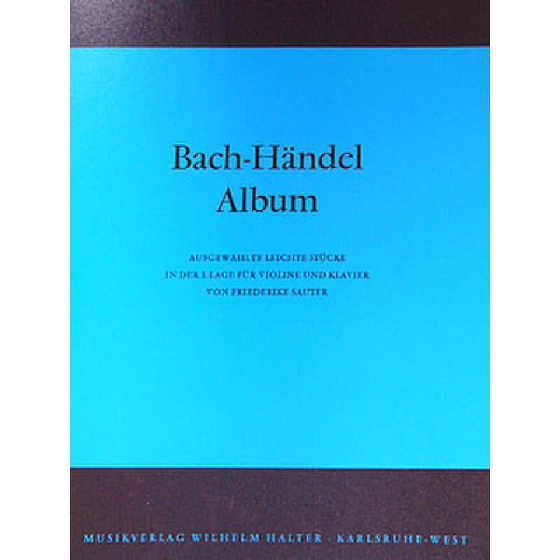 Titelbild für HAL 597 - BACH HAENDEL ALBUM - 12 LEICHTE STUECKE
