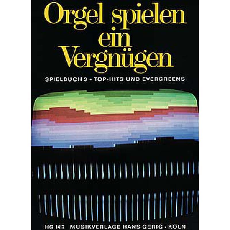 Titelbild für HG 1417 - ORGEL SPIELEN EIN VERGNUEGEN - SPIELBUCH 3