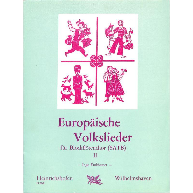 Titelbild für N 2048 - EUROPAEISCHE VOLKSLIEDER 2
