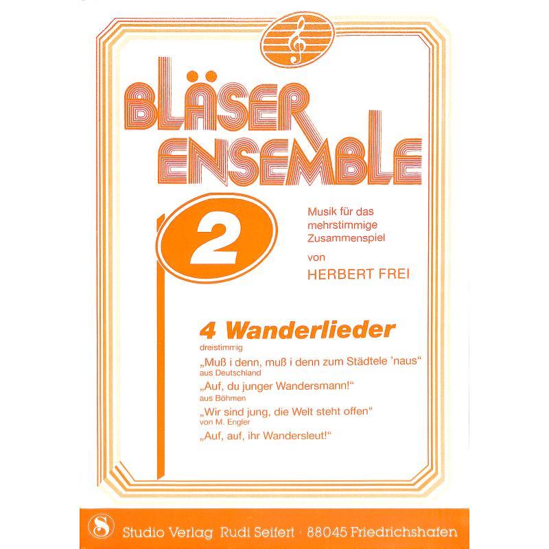 Titelbild für SEIF 02012002 - BLAESER ENSEMBLE 2 - 4 WANDERLIEDER