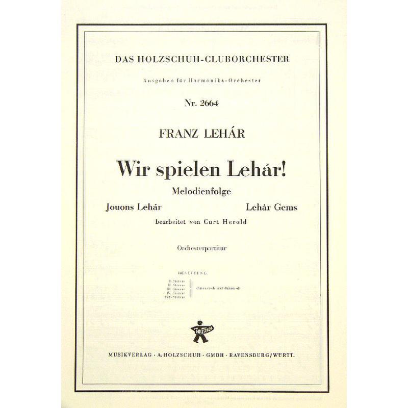 Titelbild für VHR 2664-00 - WIR SPIELEN LEHAR