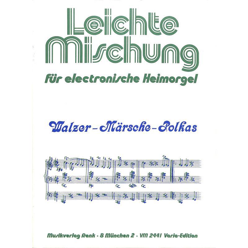 Titelbild für VM 2441 - WALZER MAERSCHE POLKAS - LEICHTE MISCHUNG